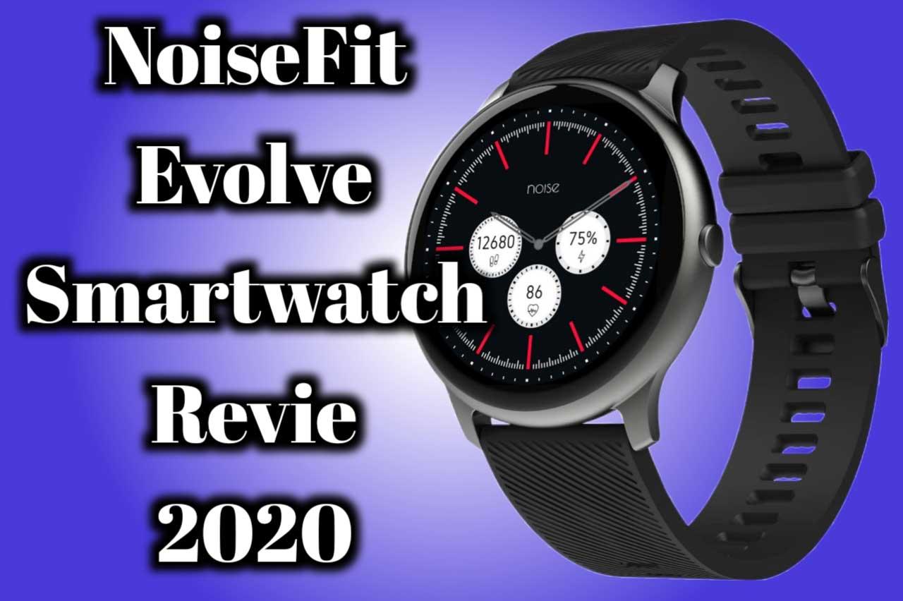 NoiseFit Evolve Smartwatch review 2020 - should buy NoiseFit