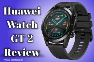 Huawei Watch GT 2 Review: Should you buy or not?