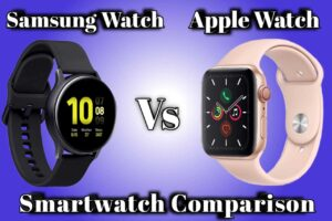 Samsung Smartwatch Vs Apple Watch Which is a better Apple watch or Galaxy watch