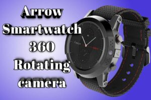 World's First Arrow Smartwatch 360 camera features and price in India