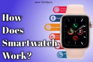 How Does smartwatch work Everything you need to know TechSpy