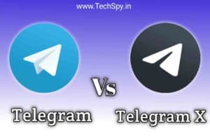What is difference between Telegram and Telegram X TechSpy Latest