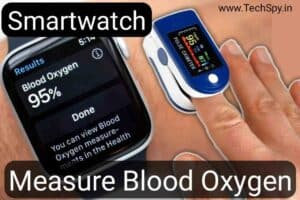 How does a smartwatch measure blood oxygen TechSpy
