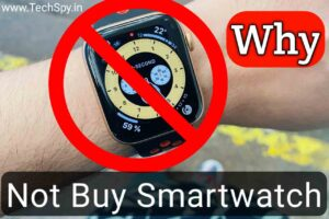 Why you should not buy a smartwatch, do i need a smartwatch, smart watches are useless, do you really need a smartwatch, apple watch useless, Why are Smartwatches bad?, Are smart watches bad for you?, do i need a smartwatch, 10 reasons not to buy a smartwatch